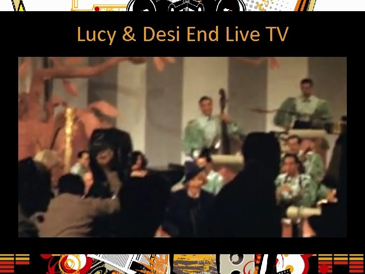 Lucy & Desi End Live TV