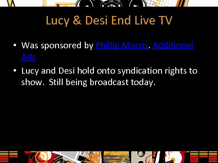 Lucy & Desi End Live TV • Was sponsored by Phillip Morris. Additional Ads
