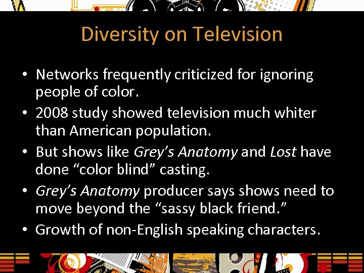 Diversity on Television • Networks frequently criticized for ignoring people of color. • 2008