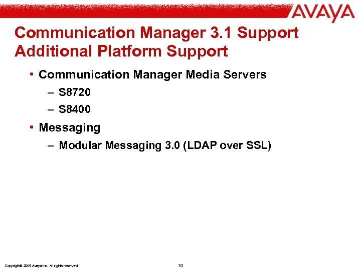 Communication Manager 3. 1 Support Additional Platform Support • Communication Manager Media Servers –