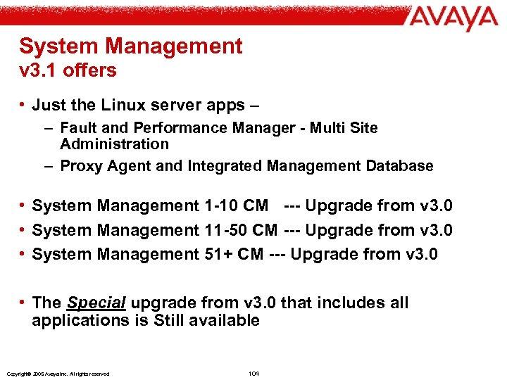 System Management v 3. 1 offers • Just the Linux server apps – –