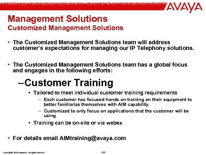 Management Solutions Customized Management Solutions • The Customized Management Solutions team will address customer's
