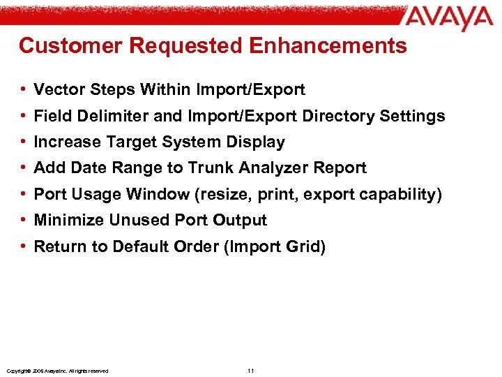 Customer Requested Enhancements • Vector Steps Within Import/Export • Field Delimiter and Import/Export Directory