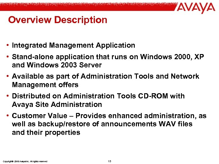 Overview Description • Integrated Management Application • Stand-alone application that runs on Windows 2000,