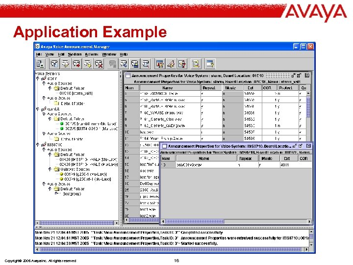 Application Example Copyright© 2005 Avaya Inc. All rights reserved 16