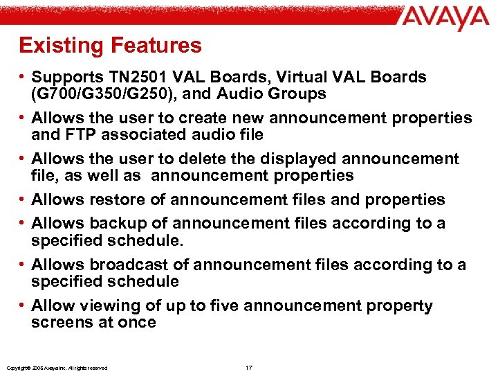 Existing Features • Supports TN 2501 VAL Boards, Virtual VAL Boards (G 700/G 350/G
