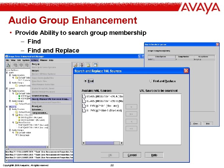 Audio Group Enhancement • Provide Ability to search group membership – Find and Replace