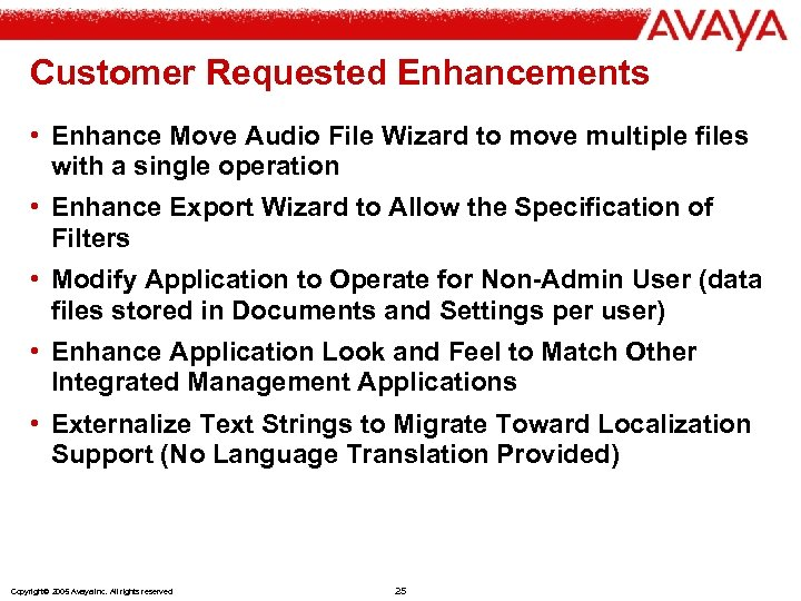 Customer Requested Enhancements • Enhance Move Audio File Wizard to move multiple files with