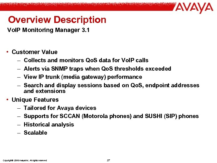 Overview Description Vo. IP Monitoring Manager 3. 1 • Customer Value – Collects and