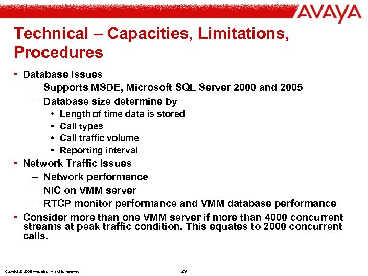 Technical – Capacities, Limitations, Procedures • Database Issues – Supports MSDE, Microsoft SQL Server