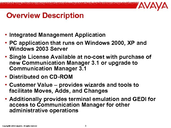 Overview Description • Integrated Management Application • PC application that runs on Windows 2000,