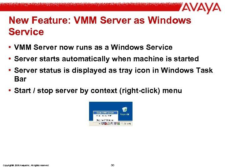 New Feature: VMM Server as Windows Service • VMM Server now runs as a