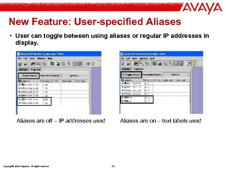 New Feature: User-specified Aliases • User can toggle between using aliases or regular IP