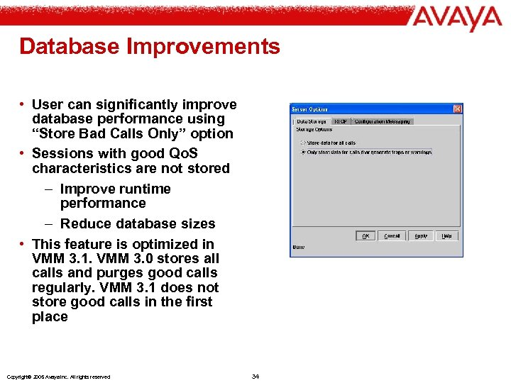 """Database Improvements • User can significantly improve database performance using """"Store Bad Calls Only"""""""