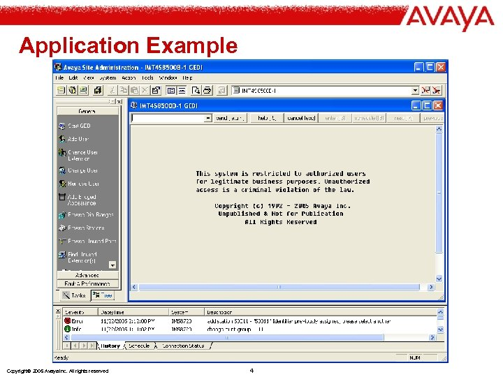 Application Example Copyright© 2005 Avaya Inc. All rights reserved 4