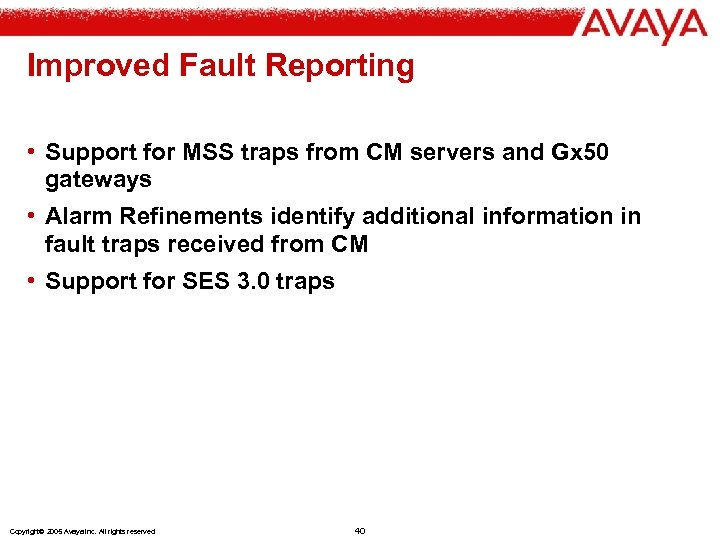 Improved Fault Reporting • Support for MSS traps from CM servers and Gx 50