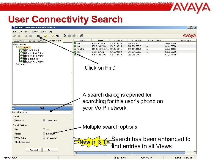 User Connectivity Search Click on Find A search dialog is opened for searching for