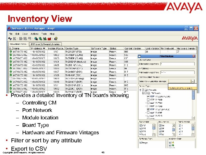 Inventory View • Provides a detailed Inventory of TN boards showing – Controlling CM