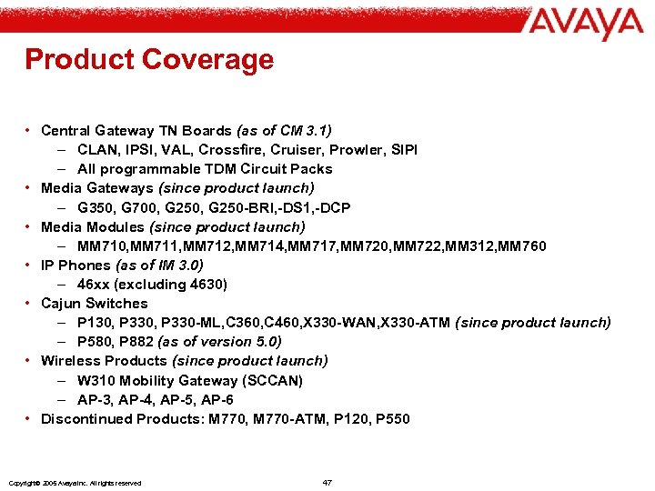 Product Coverage • Central Gateway TN Boards (as of CM 3. 1) – CLAN,
