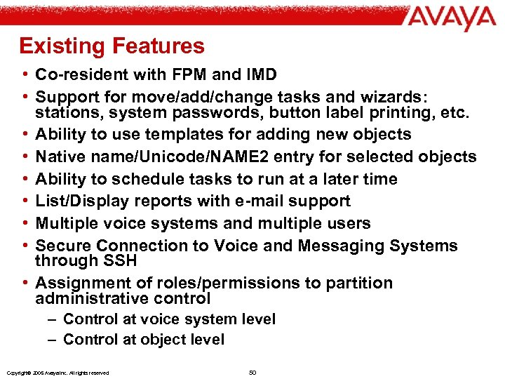 Existing Features • Co-resident with FPM and IMD • Support for move/add/change tasks and