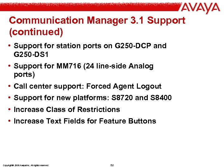Communication Manager 3. 1 Support (continued) • Support for station ports on G 250