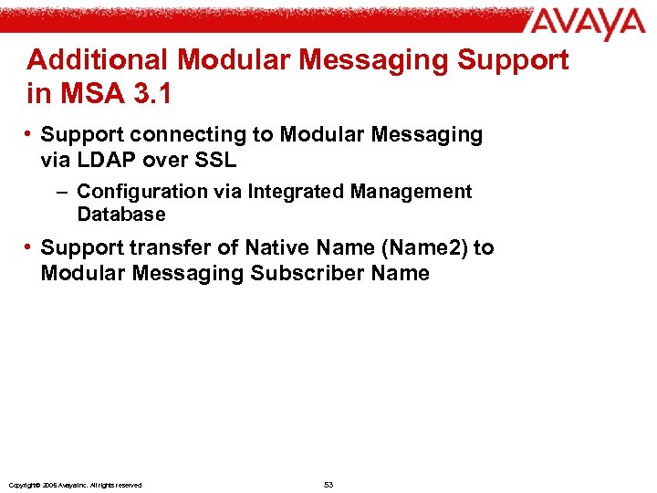 Additional Modular Messaging Support in MSA 3. 1 • Support connecting to Modular Messaging