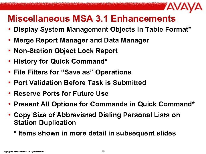 Miscellaneous MSA 3. 1 Enhancements • Display System Management Objects in Table Format* •