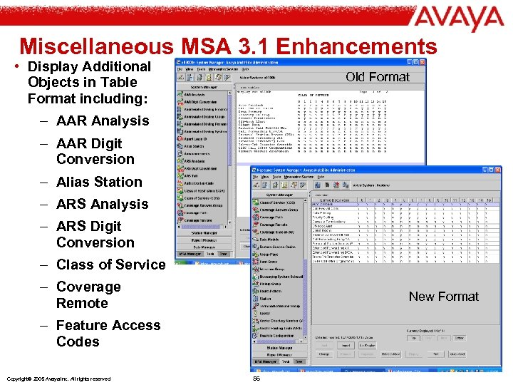 Miscellaneous MSA 3. 1 Enhancements • Display Additional Objects in Table Format including: Old