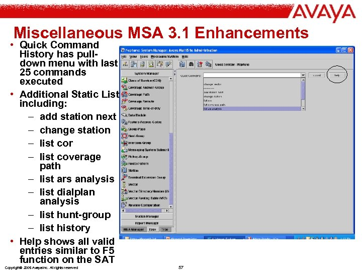 Miscellaneous MSA 3. 1 Enhancements • Quick Command History has pulldown menu with last