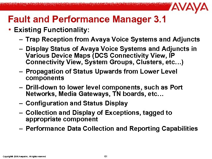 Fault and Performance Manager 3. 1 • Existing Functionality: – Trap Reception from Avaya