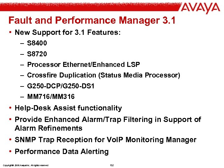 Fault and Performance Manager 3. 1 • New Support for 3. 1 Features: –