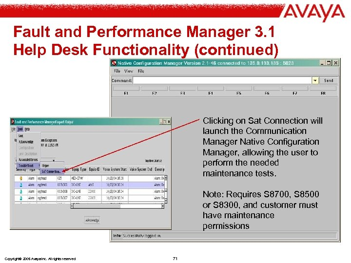 Fault and Performance Manager 3. 1 Help Desk Functionality (continued) Clicking on Sat Connection