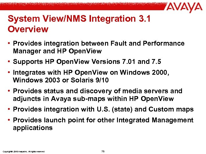 System View/NMS Integration 3. 1 Overview • Provides integration between Fault and Performance Manager
