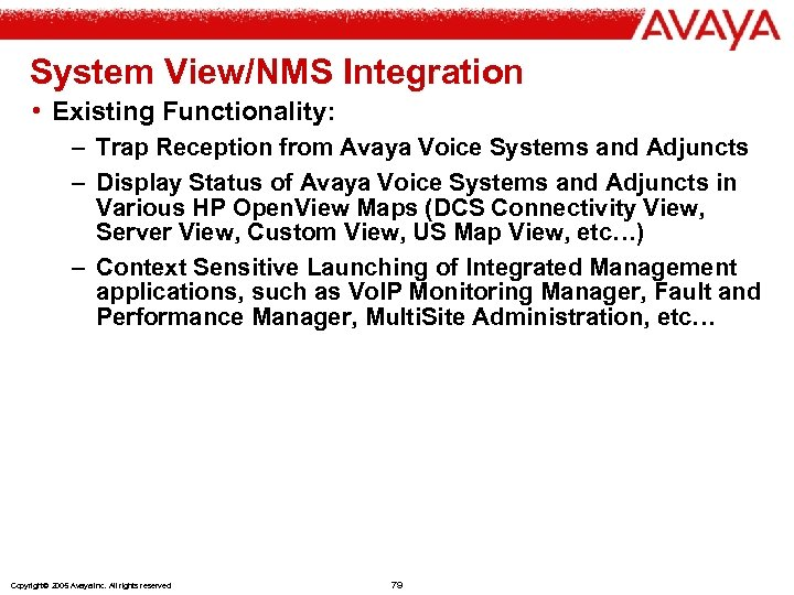 System View/NMS Integration • Existing Functionality: – Trap Reception from Avaya Voice Systems and