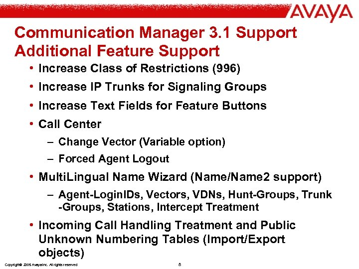 Communication Manager 3. 1 Support Additional Feature Support • Increase Class of Restrictions (996)
