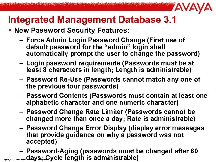 Integrated Management Database 3. 1 • New Password Security Features: – Force Admin Login