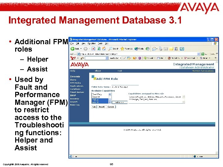 Integrated Management Database 3. 1 • Additional FPM roles – Helper – Assist •