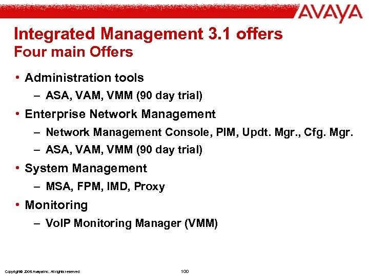 Integrated Management 3. 1 offers Four main Offers • Administration tools – ASA, VAM,