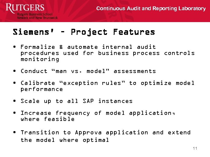 Continuous Audit and Reporting Laboratory Siemens' – Project Features • Formalize & automate internal