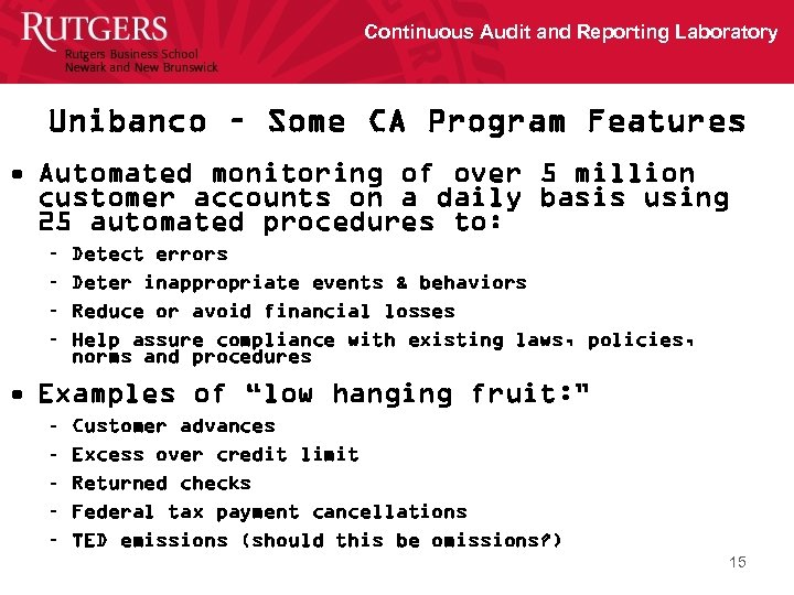 Continuous Audit and Reporting Laboratory Unibanco – Some CA Program Features • Automated monitoring