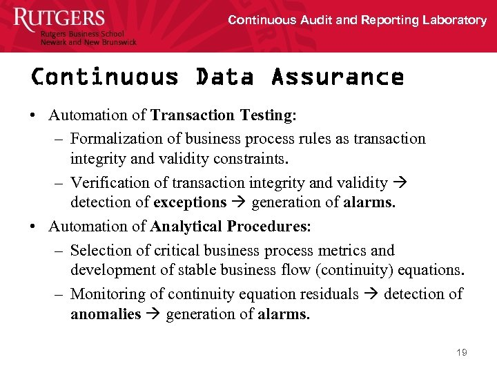Continuous Audit and Reporting Laboratory Continuous Data Assurance • Automation of Transaction Testing: –