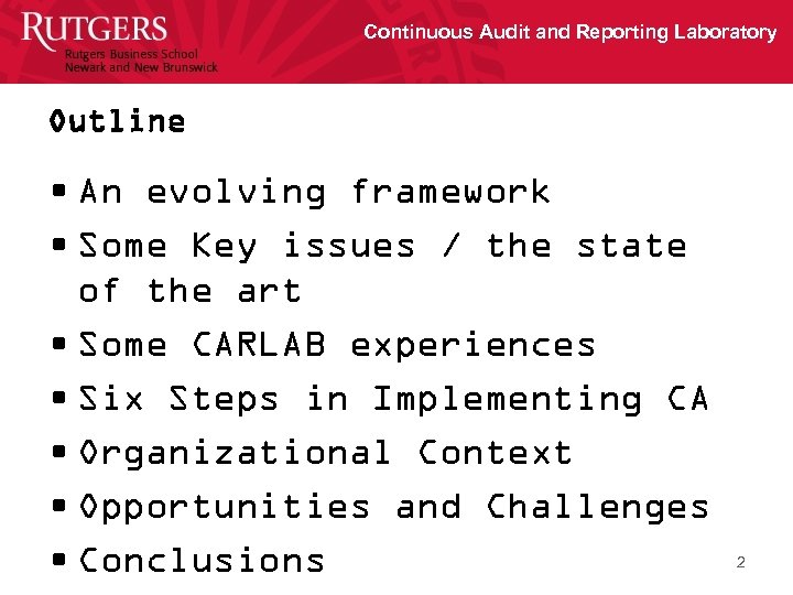 Continuous Audit and Reporting Laboratory Outline • An evolving framework • Some Key issues