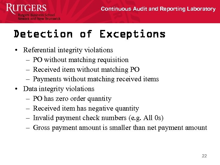 Continuous Audit and Reporting Laboratory Detection of Exceptions • Referential integrity violations – PO