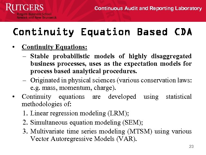 Continuous Audit and Reporting Laboratory Continuity Equation Based CDA • Continuity Equations: – Stable