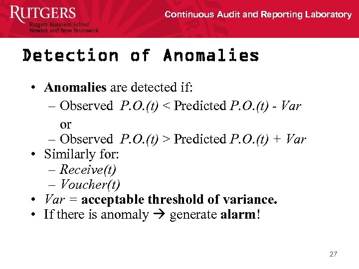 Continuous Audit and Reporting Laboratory Detection of Anomalies • Anomalies are detected if: –