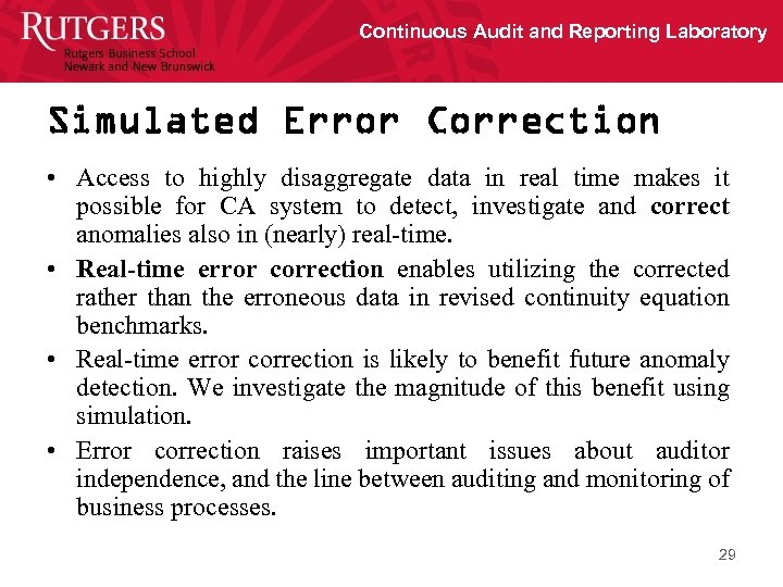 Continuous Audit and Reporting Laboratory Simulated Error Correction • Access to highly disaggregate data