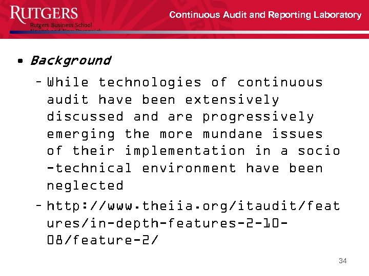 Continuous Audit and Reporting Laboratory • Background – While technologies of continuous audit have