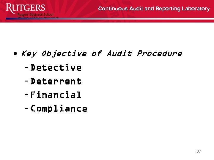 Continuous Audit and Reporting Laboratory • Key Objective of Audit Procedure – Detective –