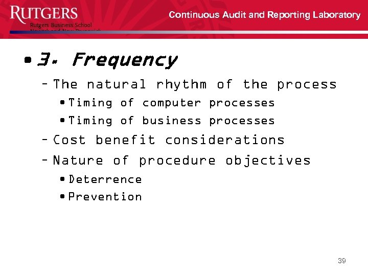 Continuous Audit and Reporting Laboratory • 3. Frequency – The natural rhythm of the