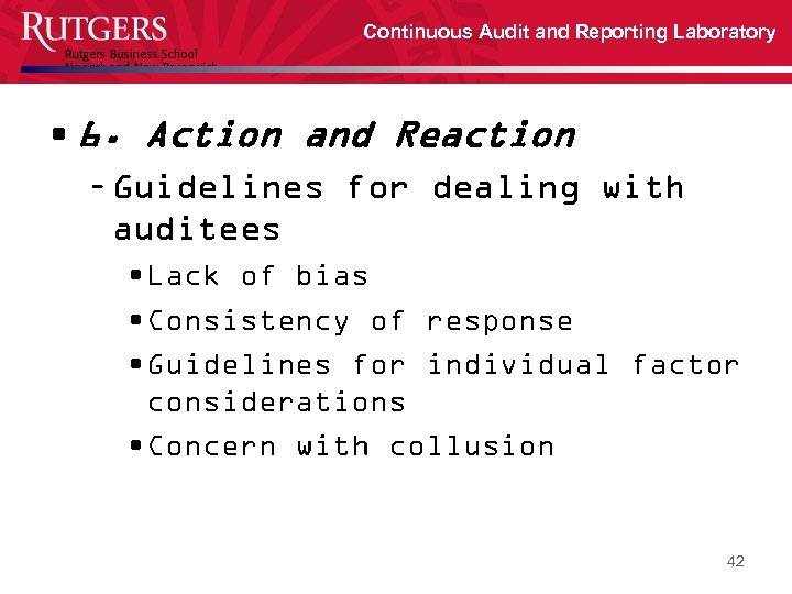 Continuous Audit and Reporting Laboratory • 6. Action and Reaction – Guidelines for dealing